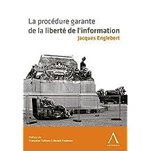 La procédure garante de la liberté de l'information: Droit des médias (French Edition)