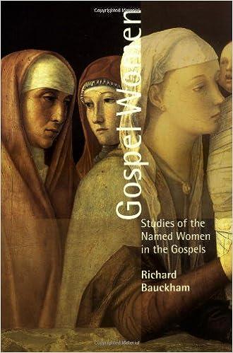 Gospel Women Studies Of The Named Women In The Gospels Richard