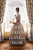 The Lost Season of Love and Snow: A Novel