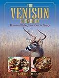 The Venison Cookbook, Kate Fiduccia, 1616084561