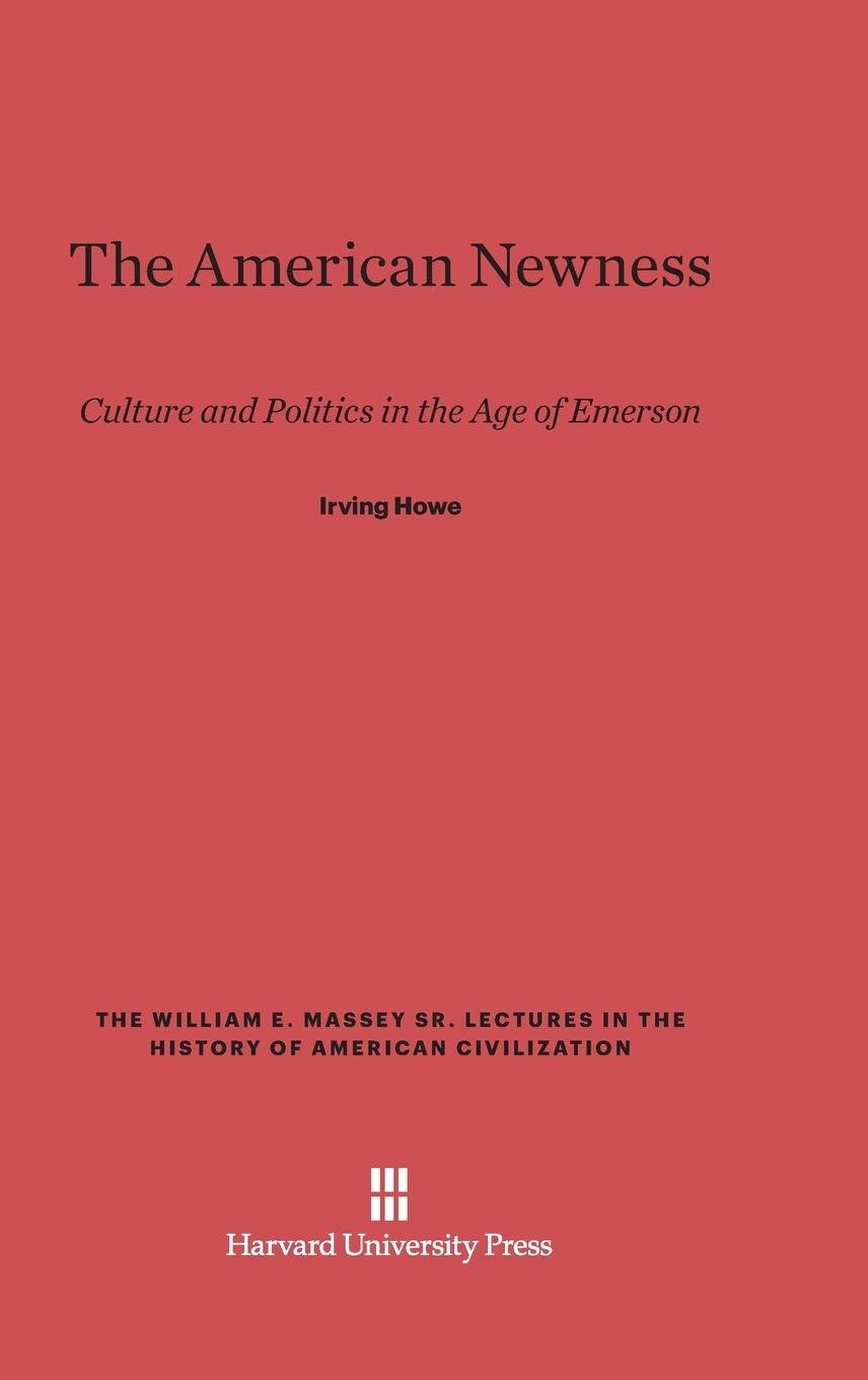 Read Online The American Newness (William E. Massey Sr. Lectures in the History of American Ci) pdf