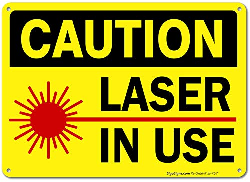 Laser in Use Sign, Caution Sign, 10x7 Rust Free .040 Aluminum, UV Printed, Easy to Mount Weather Resistant Long Lasting Ink Made in USA by SIGO SIGNS