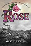 img - for Rose: A Young Girl's Grit and Grace During World War II book / textbook / text book