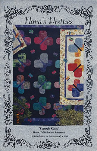 (Nana's Pretties Pattern BUTTERFLY KISSES Quilt Pattern Throw, Table Runner, Placemants Designed by Nancy Bordeaux )