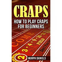 CRAPS: How To Play Craps For Beginners (craps, how to win at craps, how to play craps, poker, casino gambling,)