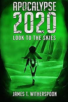 Apocalypse 2020: Look to the Skies by [Witherspoon, James T.]