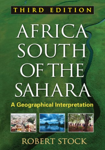 Africa South of the Sahara, Third Edition: A Geographical Interpretation (Texts in Regional Geography) (Africa South Of The Sahara A Geographical Interpretation)
