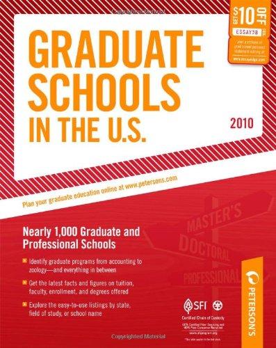 Graduate Schools in the U.S. - 2010: Nearly 1,000 Gradute and Professional Schools (Peterson's Graduate Schools in the Us)