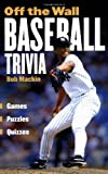 Off the Wall Baseball Trivia, Bob Mackin, 1550548212