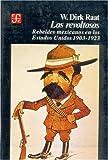 img - for Los revoltosos. Rebeldes mexicanos en los Estados Unidos 1903-1923 book / textbook / text book