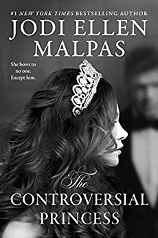 The Controversial Princess (The Smoke & Mirrors Duology Book 1) by [Malpas, Jodi Ellen]