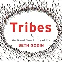 Tribes: We Need You to Lead Us Hörbuch von Seth Godin Gesprochen von: Seth Godin