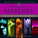 Whistlin' Past the Graveyard: A Pine Deep Story Audiobook by Jonathan Maberry Narrated by Ray Porter