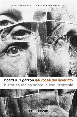 Descargar ebooks para mac gratis Las voces del laberinto: Historias reales sobre la esquizofrenia (DIVERSOS) 8483465000 PDF iBook PDB