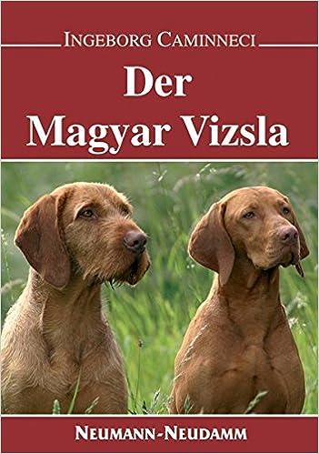 Der Magyar Vizsla Caminneci Ingeborg 9783788810054 Amazon Com Books