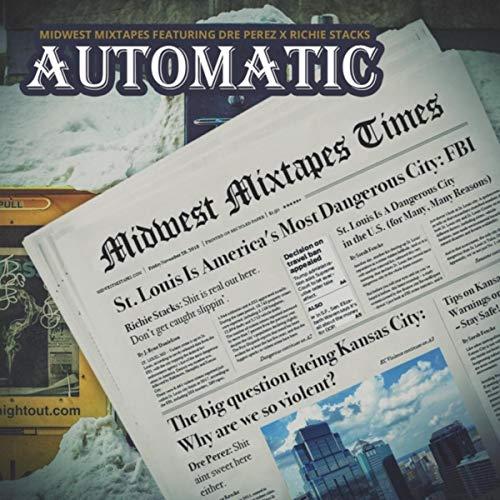 Automatic (feat. Richie Stacks & Dre Perez) [Explicit]