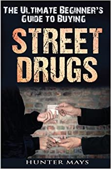 Book The Ultimate Beginner's Guide to Buying Street Drugs