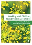 img - for Working with Children, Young People and Families by Graham Brotherton (2010-11-15) book / textbook / text book