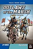 Outlaws of the Marsh 4: Rags to Riches (Outlaws of the Marsh: Tales from China)