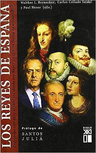 Reyes de Espana. Dieciocho retratos historicos desde los Reyes ...