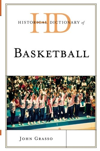 Download Historical Dictionary of Basketball (Historical Dictionaries of Sports) ebook