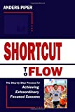 Shortcut to Flow, Anders Piper, 146106127X