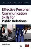 Effective Personal Communication Skills for Public Relations, Andy Green, 074944407X