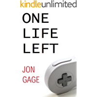 One Life Left: An Autobiography of Games