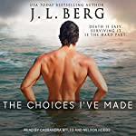 The Choices I've Made | J. L. Berg