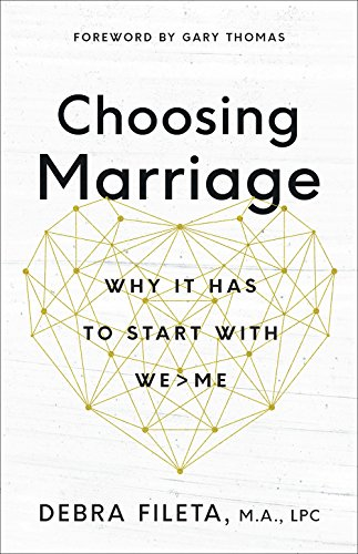 Choosing Marriage: Why It Has to Start with - Books Choosing