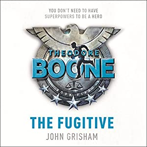 Theodore Boone: The Fugitive Audiobook