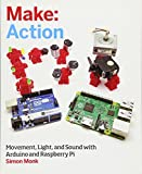 Make: Action: Movement, Light, and Sound with