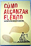 img - for C mo alcanzar el  xito book / textbook / text book