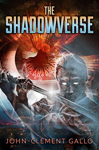 The Shadowverse: A YA Sci-Fi Superhero Adventure by [Gallo, John-Clement, Gallo, Francesca]