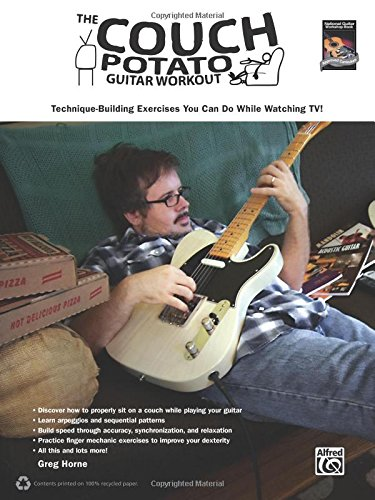 The Couch Potato Guitar Workout: Technique-Building Exercises You Can Do While Watching TV! (National Guitar Workshop)