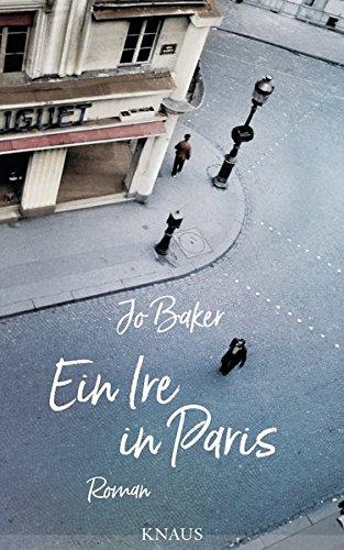 Ein Ire in Paris: Roman