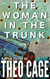 The Woman In The Trunk (A Crime Thriller)