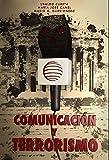 img - for Comunicaci n y terrorismo (Ciencia Pol tica - Semilla Y Surco - Serie De Ciencia Pol tica) (Spanish Edition) book / textbook / text book