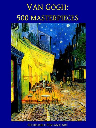 (Van Gogh: 500 Masterpieces in Color (Illustrated) (Affordable Portable Art) )