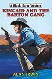 Kincaid and the Barton Gang, Alan Irwin, 0709088884