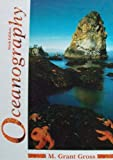 Oceanography : A View of the Earth, Gross, M. Grant, 0136307167