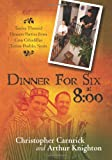 Dinner for Six At 8:00, Christopher Carnrick, 1439265011