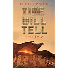 The Time Will Tell Series: Books 1 - 5