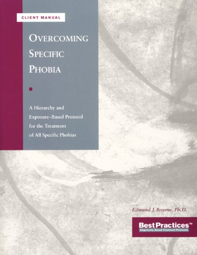 Overcoming Specific Phobia - Client Manual (Best Practices for Therapy)
