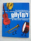 Great Big Book of Rhythm - Rhythm Activities : Songs and Games to Develop Skills in Children 0-6 Years, Weissman, Jackie, 0939514079