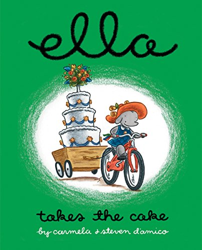 Ella Takes The Cake (Ella Elephant)