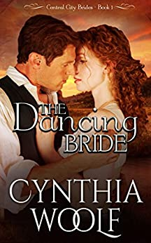 The Dancing Bride (Central City Brides Book 1) by [Woolf, Cynthia]