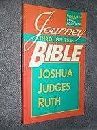 Journey Through the Bible, Volume 3, Joshua,…
