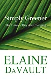 Simply Greener, Elaine DaVault, 1451209649