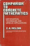 Companion to Concrete Mathematics, Z. A. Melzak, 0471593389